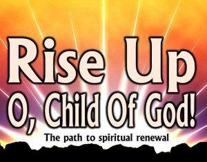 Rise-Up-O-Child-of-God-Pict-1-300x234.jpg