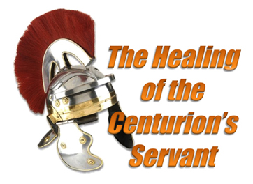 The Healing Of The Centurions Servant Focus Online