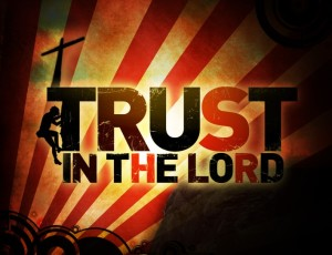Trust in the Lord (Pict 1)