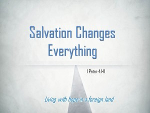 Salvation Changes Everything (Pict 1)