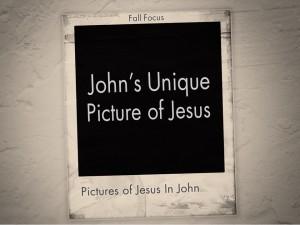 John's Unique Picture of Jesus (Pict 1)