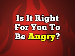 Is It Right For You To Be Angry (Pict 1)