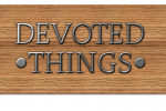 DevotedThings1