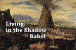 Living in the Shadow of Babel
