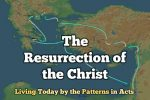 The Resurrection of the Christ (Patterns in Acts)