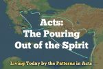 Acts: The Pouring Out of the Spirit