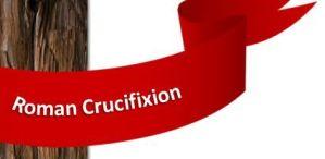 Roman Crucifixion