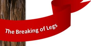 Breaking of Legs