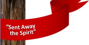 Sent Away the Spirit