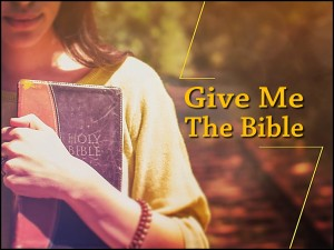 Give Me The Bible (2)
