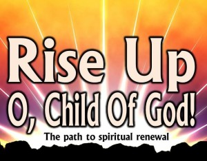 Rise Up O Child of God (Pict 1)