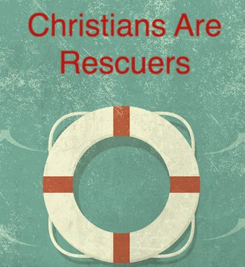Christians are rescuers
