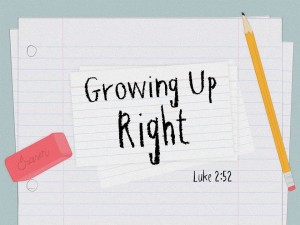 Growing Up Right (Pict 1)