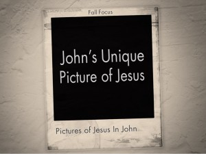 John's Unique Picture of Jesus (Pict 1)