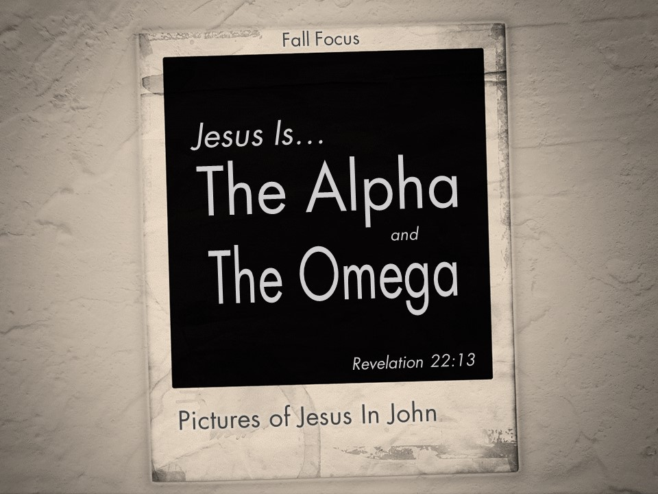 I am the Alpha and the Omega (Rev  22:13) – Focus Online