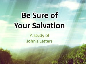 be-sure-of-your-salvation-johns-letters