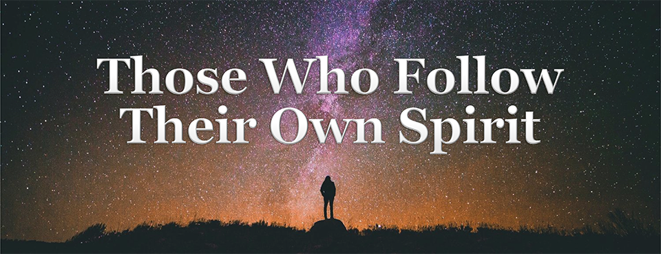those-who-follow-their-own-spirit