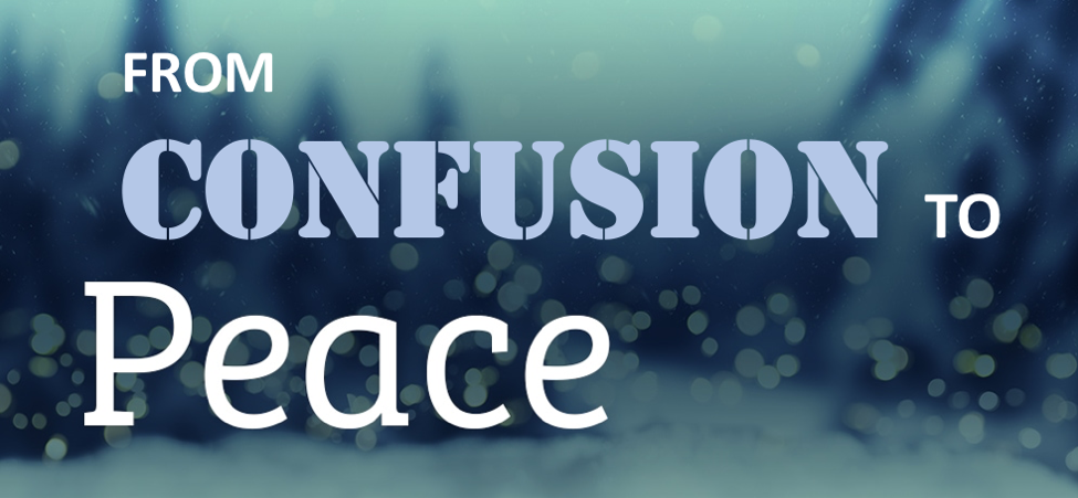 From Confusion to Peace